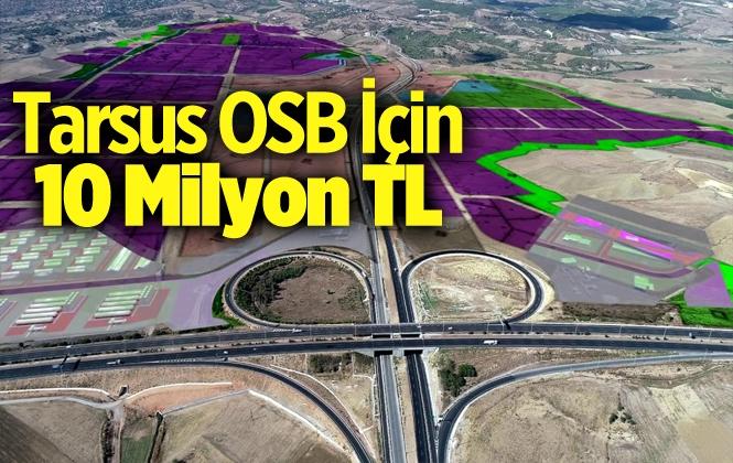 Tarsus Osb İçin 10 Milyon Tl Müjdesi