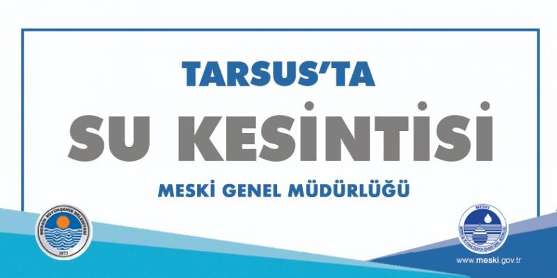 Tarsus'da Kısmi su kesintisi