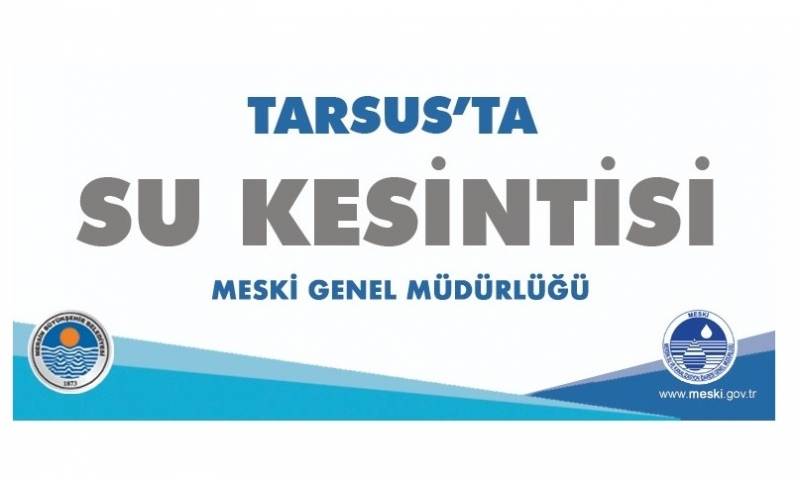 Tarsus'da Su Kesintisi 23 10 2019